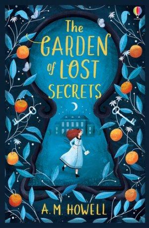 The Garden of Lost Secrets - usborne - 9781474959551