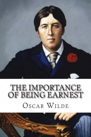 The Importance of Being Earnest - createspace independent publishing platform - 9781503331747 -