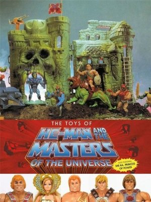 The Toys of He-Man and the Masters of the Universe - Random House US - 9781506720470 -