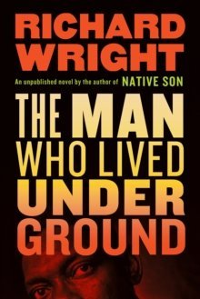 The Man Who Lived Underground - the library of america - 9781598536768 -