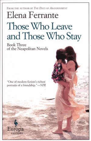 Those Who Leave and Those Who Stay - europa editions uk - 9781609452339 -