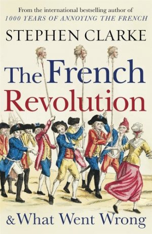 The French Revolution and What Went Wrong - arrow - 9781784754365 -