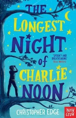 The Longest Night of Charlie Noon - nosy crow - 9781788004947 -
