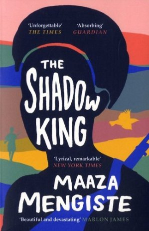 The Shadow King : SHORTLISTED FOR THE BOOKER PRIZE 2020 - canongate books - 9781838851170 -