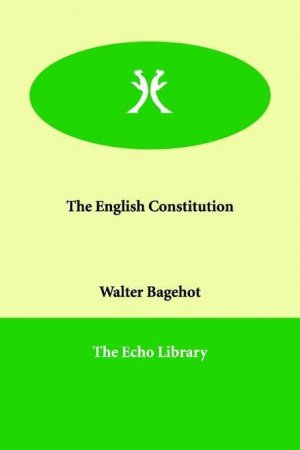 THE ENGLISH CONSTITUTION  - ECHO LIBRARY - 9781846379086 -