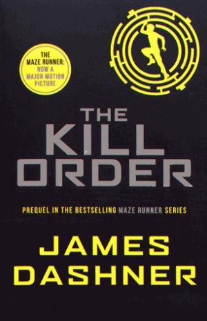 Maze Runner: The Kill Order - chicken house - 9781909489431 -