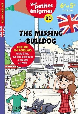The missing Bulldog 6e-5e - hachette - 9782017865568