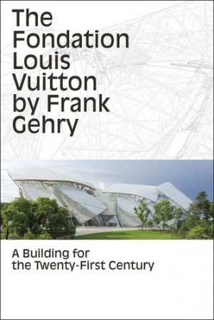 The fondation louis vuitton by Frank Gerhy - flammarion - 9782081332775 -