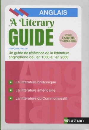 The Literary Guide - A Guide to the literature of the United Kingdom, the United States and the Commonwealth 1000-2000 - nathan - 9782091651682 -