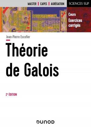 Théorie de Galois - 2e éd - dunod - 9782100820290 -