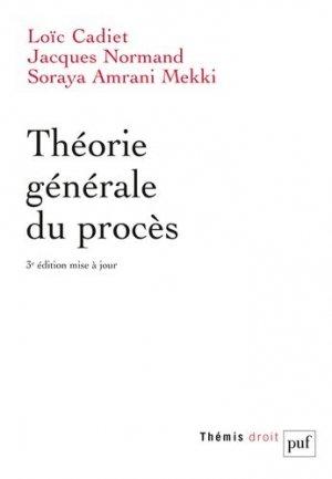 Théorie générale du procès. 3e édition - puf - presses universitaires de france - 9782130811077 -