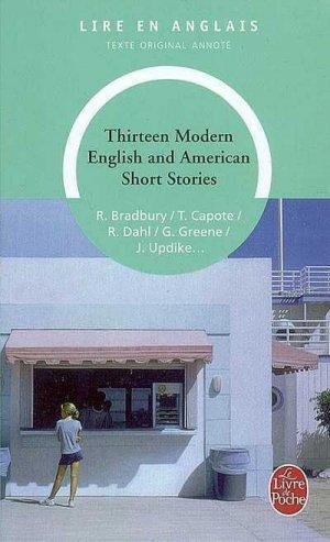 Thirteen Modern English and American Short Stories - le livre de poche - lgf librairie generale francaise - 9782253046844 -