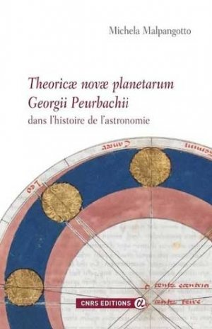 Theoricae novae planetarum Georgii Peurbachii - cnrs - 9782271134585 -