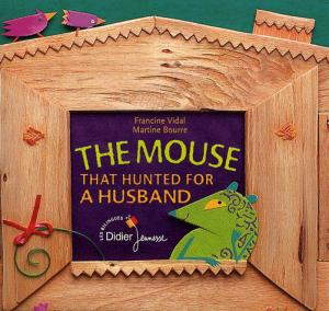 The Mouse That Hunted for a Husband - didier - 9782278061747 -