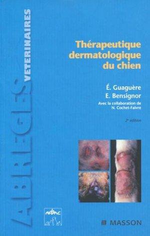 Thérapeutique dermatologique du chien - elsevier / masson - 9782294081583 -