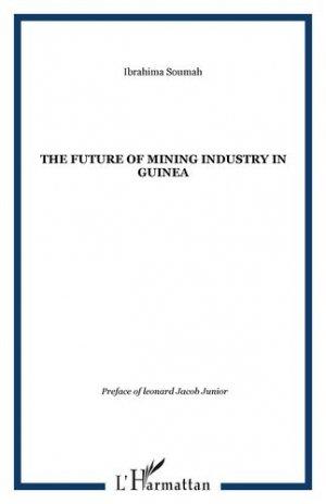 The Future of Mining Industry in Guinea - l'harmattan - 9782296074026 -
