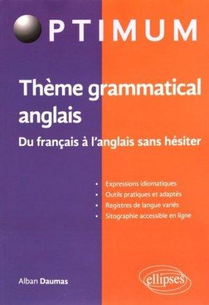 Thème grammatical anglais. Du français à l'anglais sans hésiter - Ellipses - 9782340010383 -