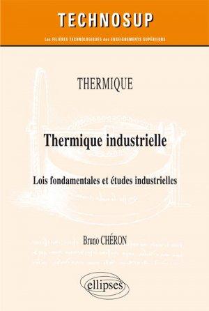 Thermique / thermique industrielle : lois fondamentales et études industrielles - ellipses - 9782340019737 -