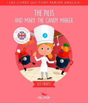 THE PILIS AND MARY THE CANDYMAKER  - pili pop - 9782371044104 -