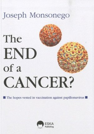 The end of a cancer? The hopes vested in vaccination against papillomavirus - eska - 9782747213455 -