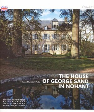 The house of George Sand in Nohant - du patrimoine - 9782757701973 -