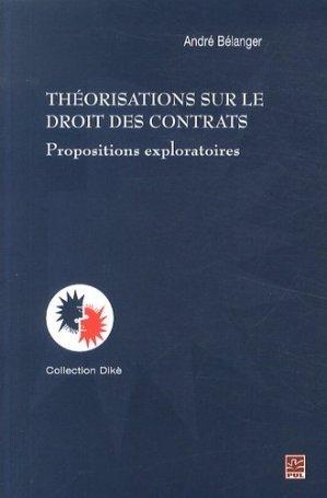 Théorisations sur le droit des contrats. Propositions exploratoires - presses universitaires de laval - 9782763721156 -