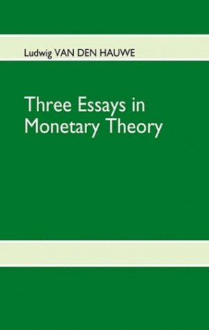 Three essays in monetary theory - Books on Demand Editions - 9782810602216 -