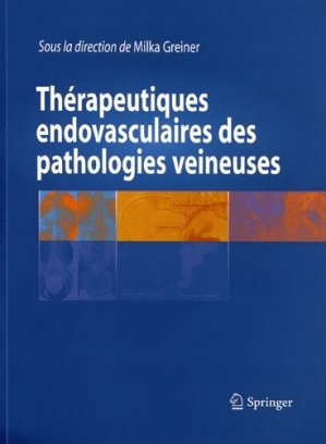 Thérapeutiques endovasculaires des pathologies veineuses - springer - 9782817802909