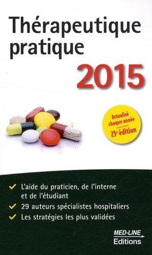 Thérapeutique pratique 2015 - med-line - 9782846781510 -
