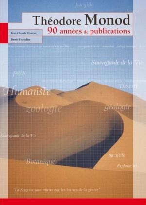 Theodore Monod 90 années de publications - museum national d'histoire naturelle - mnhn - 9782856535769 -
