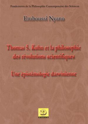 Thomas S.Kuhn et la philosophie des révolutions scientifiques - dianoia - 9782913126800 -
