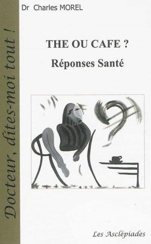 THE OU CAFE ? REPONSES SANTE - Les Asclépiades - 9782915238327 -