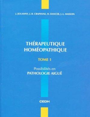 Thérapeutique Homéopathique  Tome 1 - cedh - 9782915668360 -