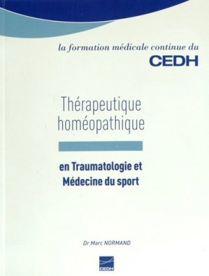 Thérapeutique homéopathique en traumatologie et médecine du sport - cedh - 9782915668681 -