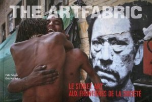 The ArtFabric. Le street art aux frontières de la société - Omniscience - 9782916097848 -
