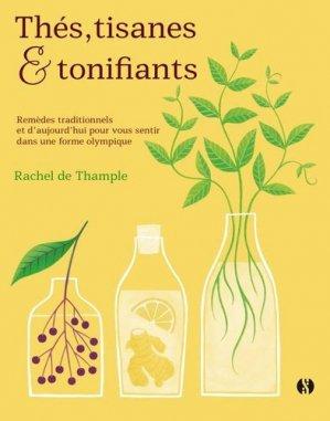 Thés, tisanes & tonifiants : remèdes d'hier et d'aujourd'hui pour être dans une forme olympique - synchroniques - 9782917738429 -