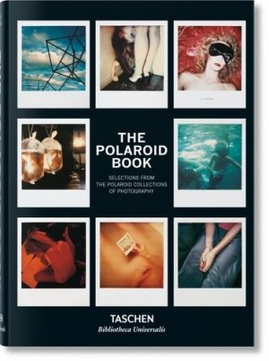 The Polaroid Book. Selections From The Polaroid Collections of Photography, Edition français-anglais-allemand - Taschen - 9783836579858 -