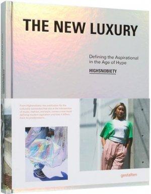 The New Luxury. Définir l'inspiration à l'âge de la hype - gestalten - 9783899559835 -