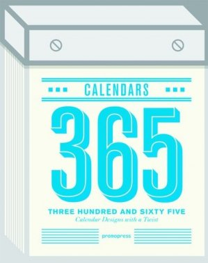 Three Hundred and Sixty Five. Calendars with a Twist - Promopress - 9788415967965 -