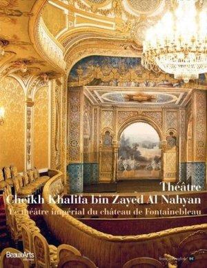 Théâtre Cheickh bin Zayed Al Nahyan. Le théâtre impérial du Château de Fontainebleau, Edition bilingue français-anglais - beaux arts - 9791020401045 -