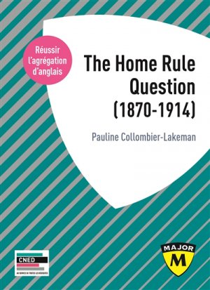 THE HOME RULE QUESTION 1870-1914 - belin - 9791035804336 -