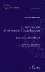 TIC, motivation et rendement académique - l'harmattan - 9782343032511 -