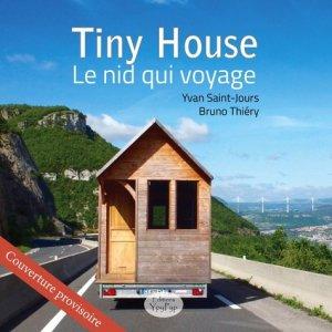 Tiny House, le nid qui voyage - ypypyp - 9782374110318 -