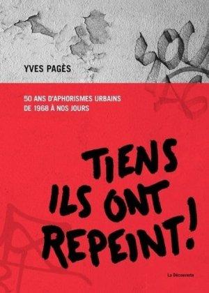 Tiens ils ont repeint ! 50 ans d'aphorismes urbains de 1968 à nos jours - la decouverte  - 9782707197313 -