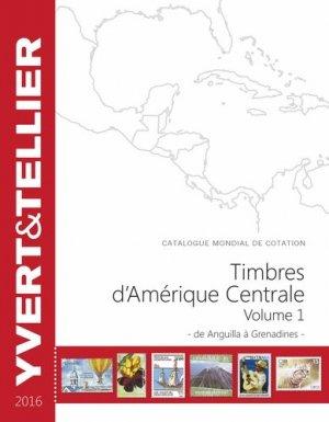 Timbres d'Amérique Centrale. Volume 1, de Anguilla à Grenadines, Edition 2016 - Yvert and Tellier - 9782868142610 -
