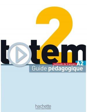 Totem 2 : Guide pédagogique - hachette français langue etrangère - 9782011560575 -