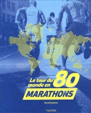 Tour du monde en 80 marathons - Hachette - 9782012314573 -
