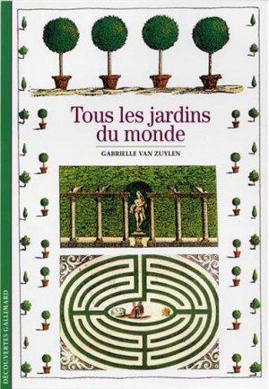 Tous les jardins du monde - gallimard editions - 9782070317646 -