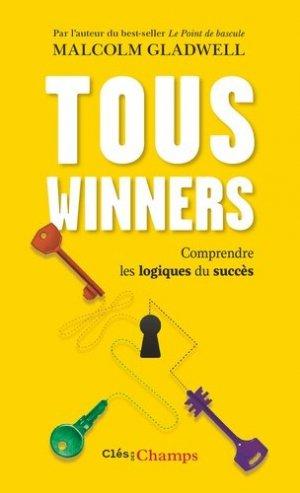 Tous winners. Comprendre les logiques du succès - Flammarion - 9782081433939 -
