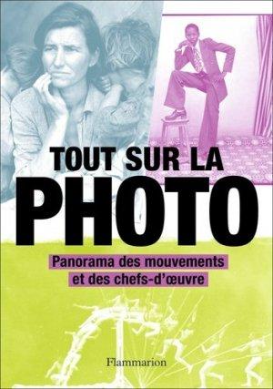 Tout sur la photo - Flammarion - 9782081473423 -